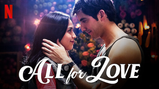 All For Love Netflix Official Site